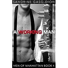 A Working Man: The Men of Manhattan book 4