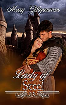 Lady of Steel (Medieval Ladies Series Book 1) by [Gillgannon, Mary]