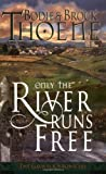 Only the River Runs Free (Galway Chronicles)