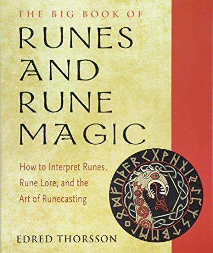 Rune Magic - The Big Book of Runes and Rune Magic: How to Interpret Runes, Rune Lore, and the Art of Runecasting (Weiser Big Book)