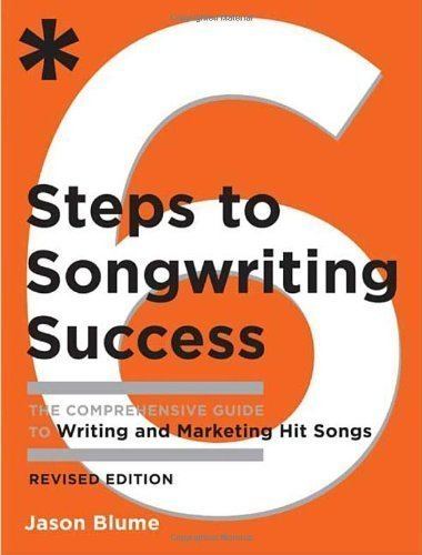 Six Steps to Songwriting Success, Revised & Expanded Edition (08) by Blume, Jason [Paperback (2008)] pdf