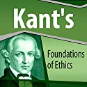 Kant's Foundations of Ethics Audiobook by Immanuel Kant Narrated by Ray Childs