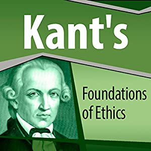 Kant's Foundations of Ethics Audiobook