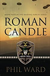 Roman Candle: Volume 4 (Raiding Forces) by Phil Ward (2012-12-16)