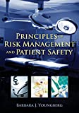 : Principles of Risk Management and Patient Safety