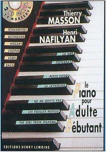 Piano pour adulte débutant avec 2 CD Thierry Masson, Henri Nafilyan [PDF+OGG] sur Bookys