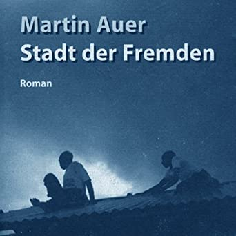 Stadt Der Fremden Audio Download Amazonin Martin Auer