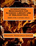 International Benchmarks for Academic Library Use of Bibliometrics, Primary Research Group, 1574403184