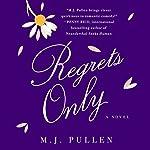 Regrets Only: A Novel   M.J. Pullen