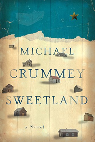 Sweetland: A Novel By [Crummey, Michael]