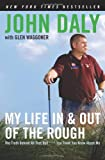 My Life in and Out of the Rough, John Daly, 0061120642
