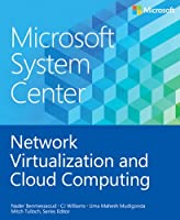 Microsoft System Center: Network Virtualization and Cloud Computing Front Cover