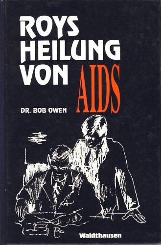 Roys Heilung von AIDS