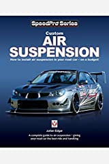 Custom Air Suspension: How to install air suspension in your road car - on a budget! (SpeedPro Series) Paperback