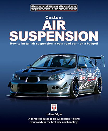 Custom Air Suspension: How to install air suspension in your road car - on a budget! (SpeedPro Series) ()
