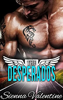 The Desperados (Hardcore Motorcycle Club Romance) by [Valentine, Sienna]