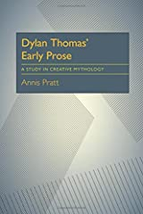 Dylan Thomas' Early Prose: A Study in Creative Mythology Paperback