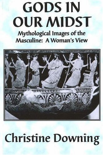 Gods In Our Midst  Mythological Images Of The Masculine  A Woman's View  Electra Band 4