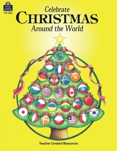 Celebrate Christmas Around the World by Teacher Created Resources