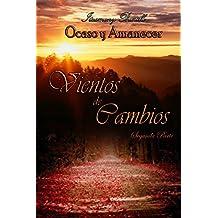 Vientos de Cambios (parte 2) (Ocaso y Amanecer (versión contemporánea)) (Spanish Edition)