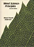 Weed Science : Principles, Anderson, Wood Powell, 0314696326