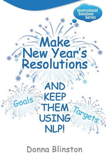 Make New Year Resolutions and Keep Them Using Nlp! (Inspirational Solutions) [Blinston, Donna] (Tapa Blanda)
