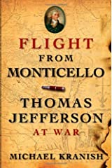 Flight from Monticello: Thomas Jefferson at War by Michael Kranish (2010-02-01) Hardcover