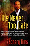 It's Never Too Late, Zachery Tims, 1591859808