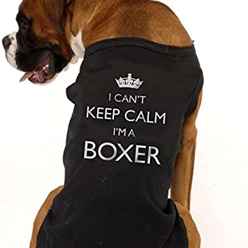 I Can T Keep Calm I M A Boxer Dog T Shirt Great Gift For Dogs And