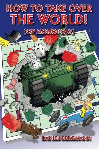 How to Take Over the World! (of Monopoly): Amazon.es: Bergmann, Daniel: Libros en idiomas extranjeros
