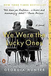 """NEW YORK TIMES BESTSELLERInspired by the incredible true story of one Jewish family separated at the start of World War II, determined to survive—and to reunite—We Were the Lucky Ones is a tribute to the triumph of hope and love against all odds  """"L..."""