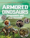 Armored Dinosaurs: Stegosaurs and Ankylosaurs (Dino Explorers)