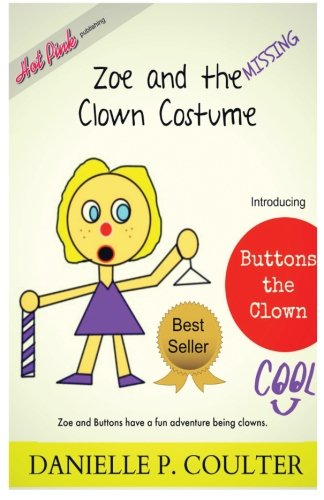 Zoe and the Missing Clown Custume (The Hard Life of Zoe) (Volume 1)