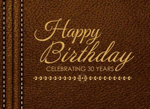 Read Online Happy Birthday Celebrating 30 Years: 30th Birthday Guest Book, Tan Faux Leather, Keepsake, Memory Book ebook