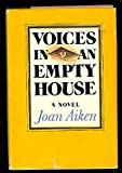 Voices in an Empty House, Aiken, Joan, 0385075359