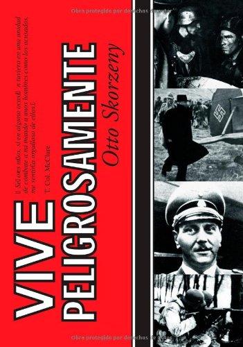 Descargar Libro Vive Peligrosamente Otto Skorzeny