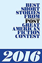 Best Short Stories from The Saturday Evening Post Great American Fiction Contest 2016