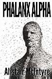 Phalanx Alpha, Alistair McIntyre, 1482746778