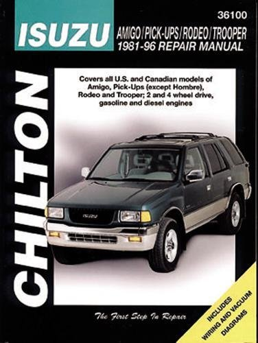 (Isuzu Amigo, Pick-ups, Rodeo, and Trooper, 1981-96 (Chilton Total Car Care Series Manuals))