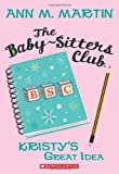The Baby-Sitters Club #1: Kristy's Great Idea