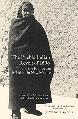 - The Pueblo Indian Revolt of 1696 and the Franciscan Missions in New Mexico