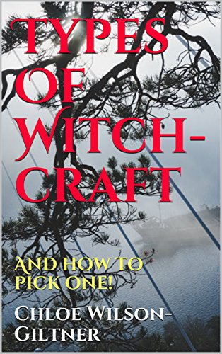 Amazon com: Types Of Witchcraft: And how to pick one! eBook: Chloe