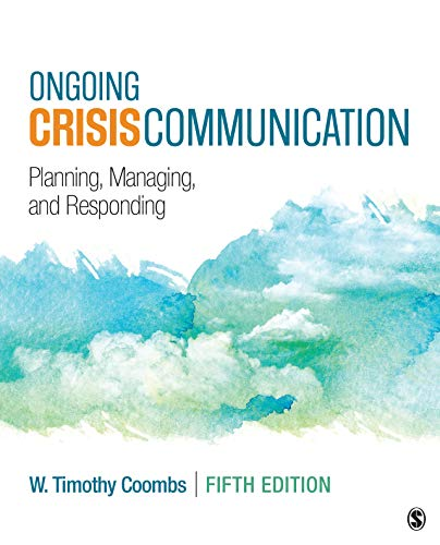 Ongoing Crisis Communication: Planning, Managing, and Responding (Ongoing Crisis Communication Planning Managing And Responding Ebook)