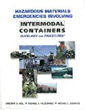 Hazardous Materials Emergencies Involving Intermodal Containers : Guidelines and Procedures, Noll, Gregory G. and Hildebrand, Michael S., 087939126X