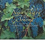 img - for BY Boone, Virginie ( Author ) [{ Napa Valley & Sonoma: Heart of California Wine Country By Boone, Virginie ( Author ) Jun - 01- 2003 ( Paperback ) } ] book / textbook / text book