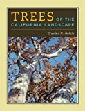Trees of the California Landscape, Charles R. Hatch, 0520251245
