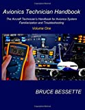 Avionics Technician Handbook- Volume One, Bruce Bessette, 1475171161