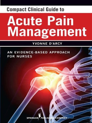 Compact Clinical Guide to Acute Pain Management: An Evidence-Based Approach for Nurses Pdf