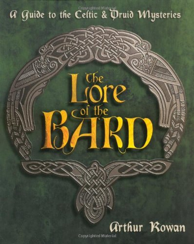 The Lore of the Bard: A Guide to the Celtic & Druid Mysteries