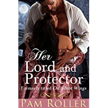 Her Lord and Protector (formerly titled On Silent Wings)